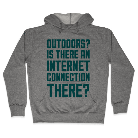 Outdoors? Hooded Sweatshirt