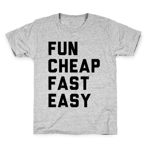 Fun Cheap Fast Easy Kids T-Shirt