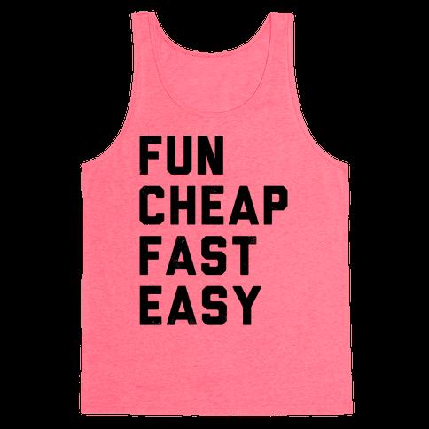 Fun Cheap Fast Easy Tank Top