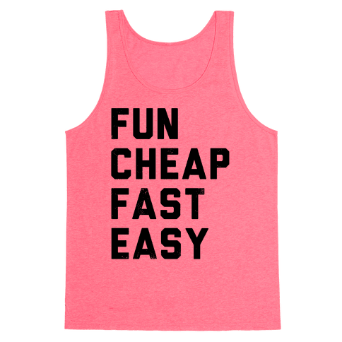 Fun Cheap Fast Easy Tank Top