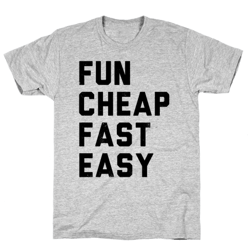 Fun Cheap Fast Easy Mens T-Shirt