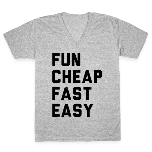 Fun Cheap Fast Easy V-Neck Tee Shirt