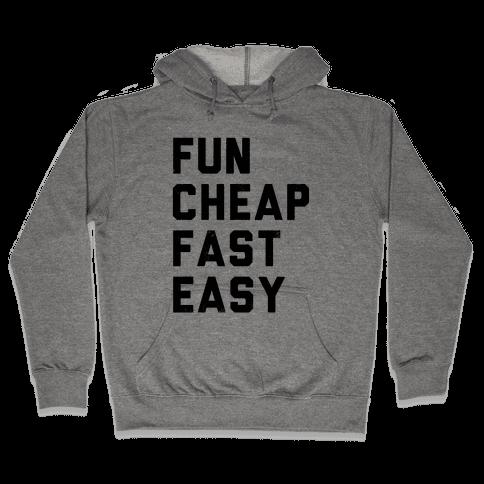 Fun Cheap Fast Easy Hooded Sweatshirt