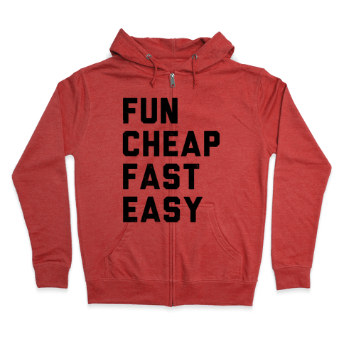 Fun Cheap Fast Easy Zip Hoodie