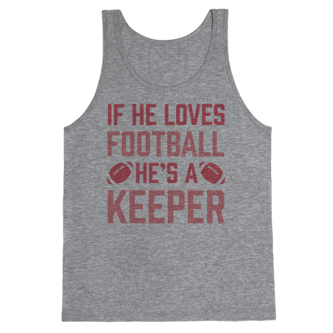 If He Loves Football He's A Keeper Tank Top