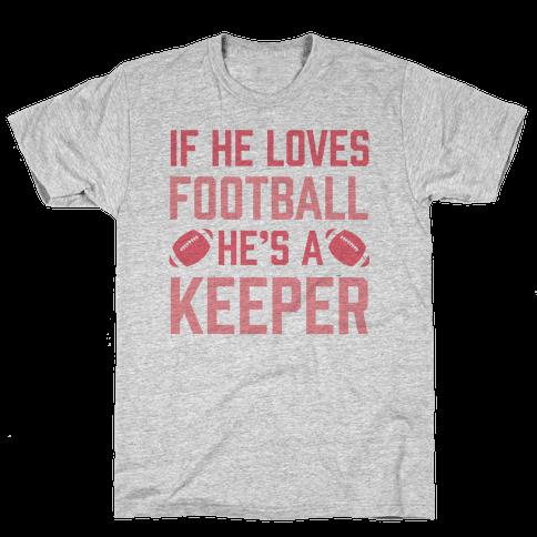 If He Loves Football He's A Keeper Mens T-Shirt