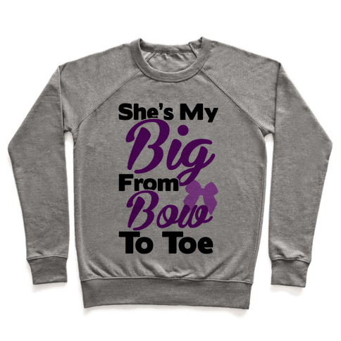 She's My Big From Bow To Toe Pullover