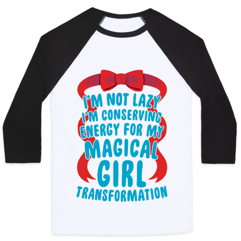 I'm Conserving Energy For My Magical Girl Transformation Baseball Tee