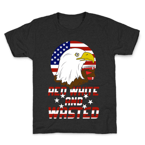 Red, White And Wasted Kids T-Shirt