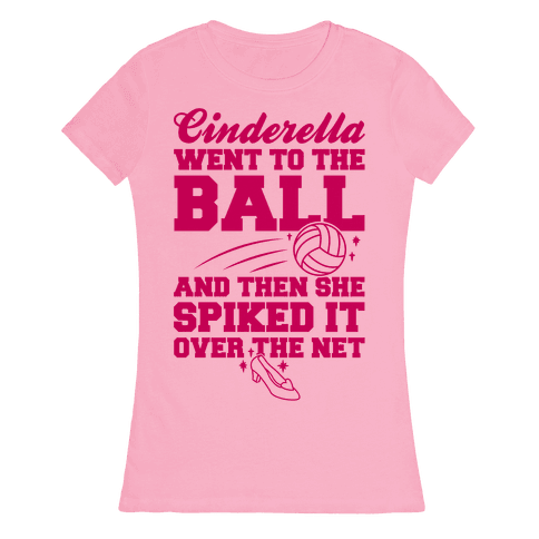 Cinderella Went To The Ball Womens T-Shirt