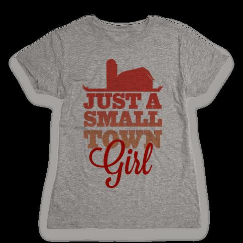 Small Town Girl Womens T-Shirt