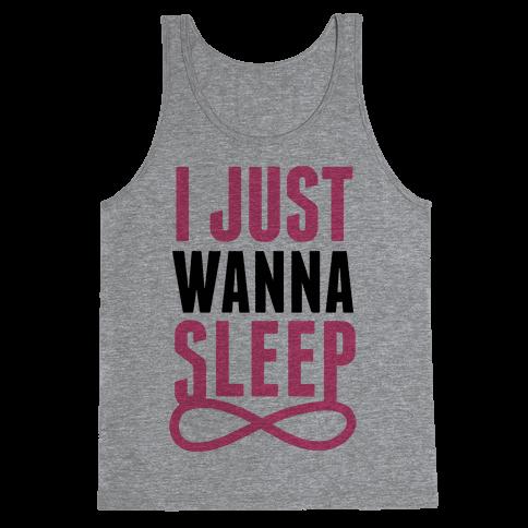 I Just Wanna Sleep Tank Top