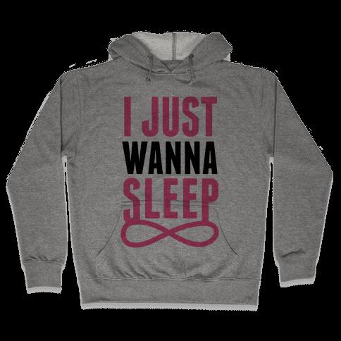 I Just Wanna Sleep Hooded Sweatshirt