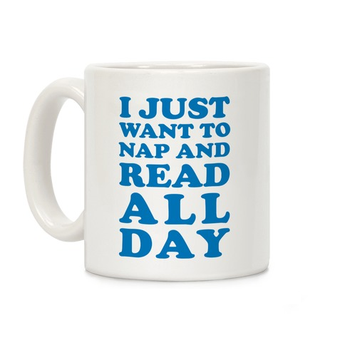I Just Want To Nap And Read All Day Coffee Mug
