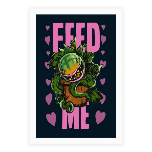 Feed Me!- Audrey II Poster