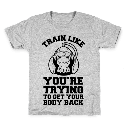 Train Like you're Trying to Get Your Body Back (Alphonse) Kids T-Shirt
