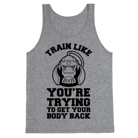 Train Like you're Trying to Get Your Body Back (Alphonse) Tank Top