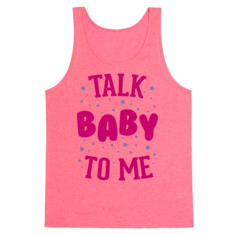 Talk Baby To Me Tank Top