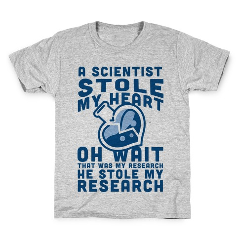 A Scientist Stole My Research Kids T-Shirt
