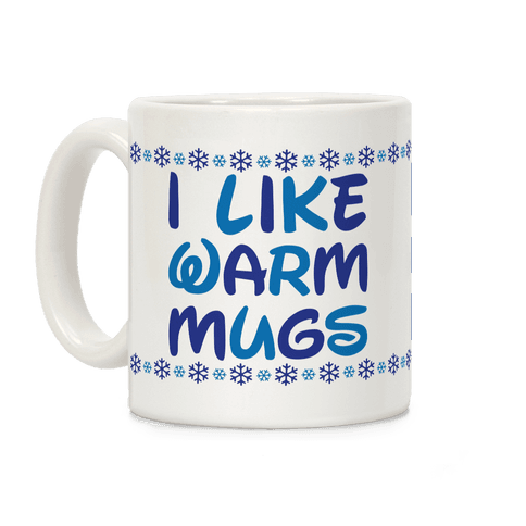 I Like Warm Mugs