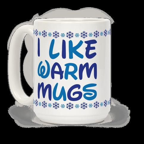 I Like Warm Mugs