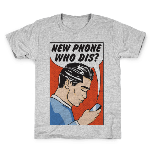 New Phone Who Dis Kids T-Shirt