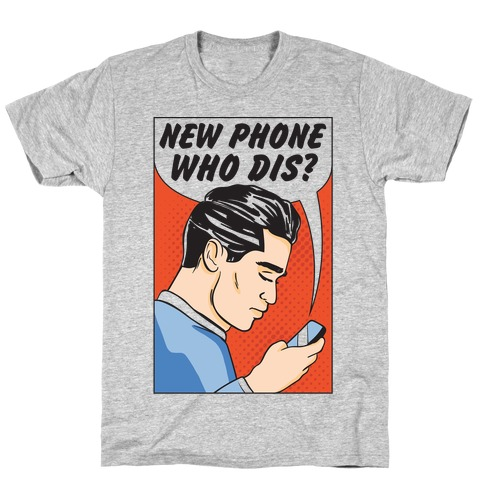 New Phone Who Dis T-Shirt