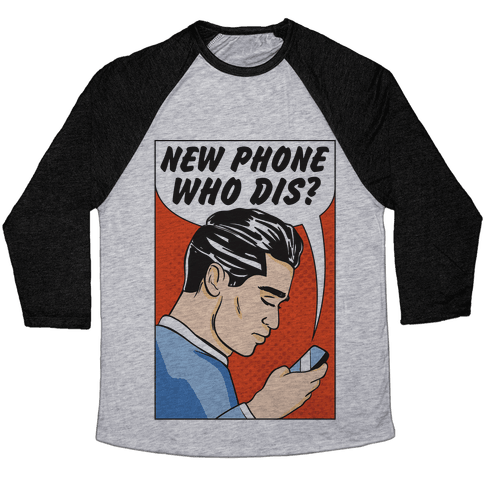 New Phone Who Dis Baseball Tee