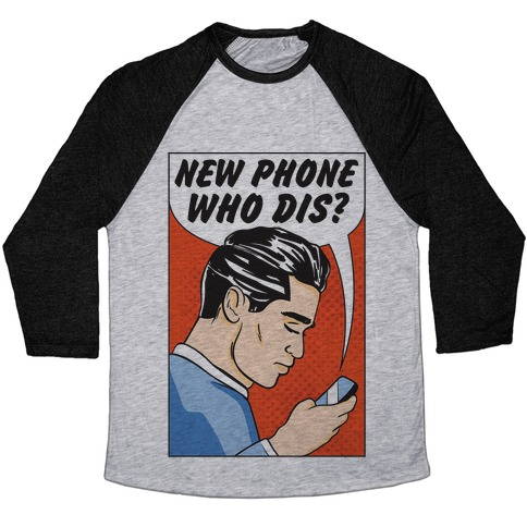 New Phone Who Dis Baseball Tee