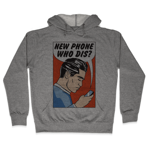 New Phone Who Dis Hooded Sweatshirt
