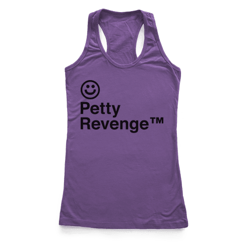 Petty Revenge Racerback Tank Top
