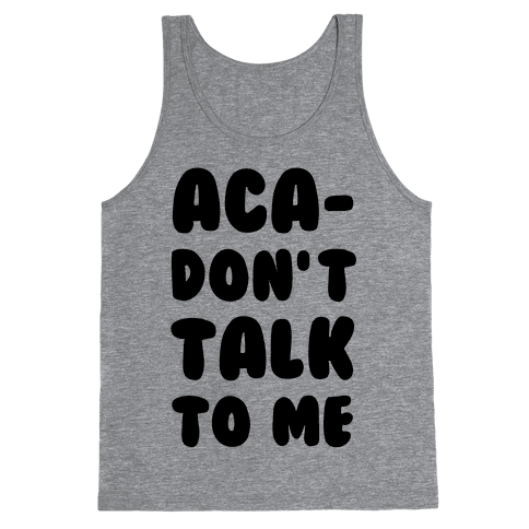Aca-Don't Talk to Me Tank Top