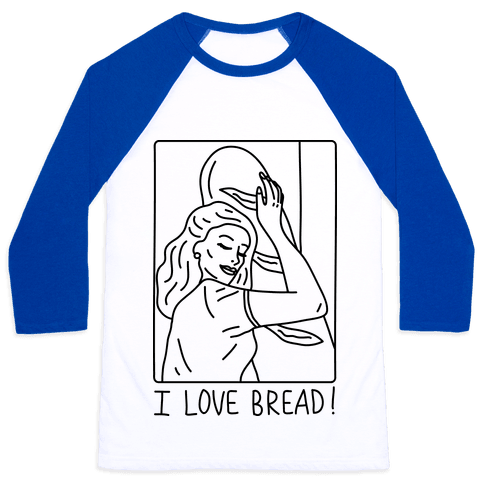 I Love Bread Baseball Tee