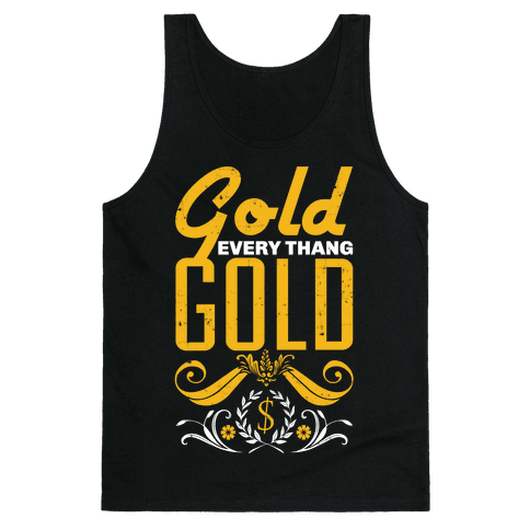 Every thang Gold Tank Top