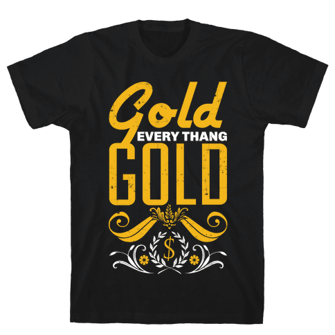 Every thang Gold Mens T-Shirt