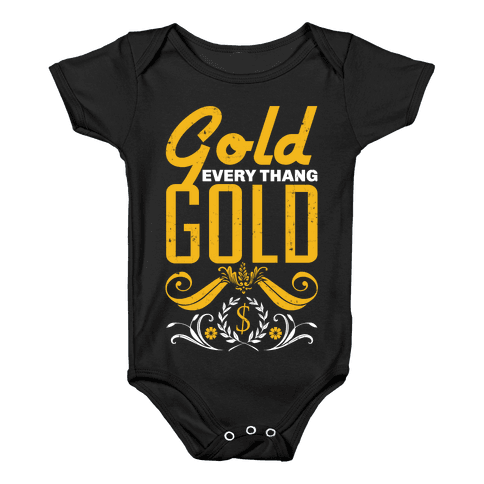 Every thang Gold Baby Onesy