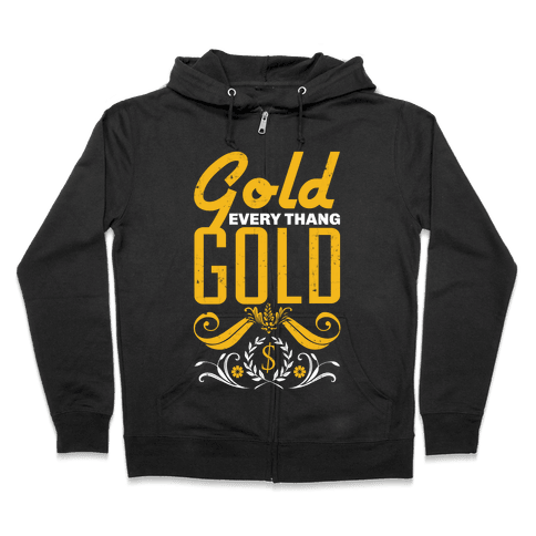 Every thang Gold Zip Hoodie