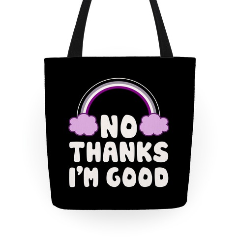 No Thanks, I'm Good Tote