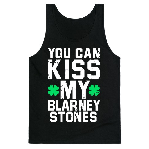 You Can Kiss My Blarney Stones Tank Top