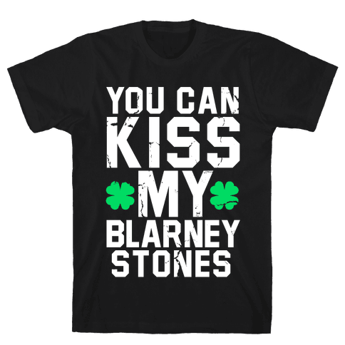 You Can Kiss My Blarney Stones Mens T-Shirt