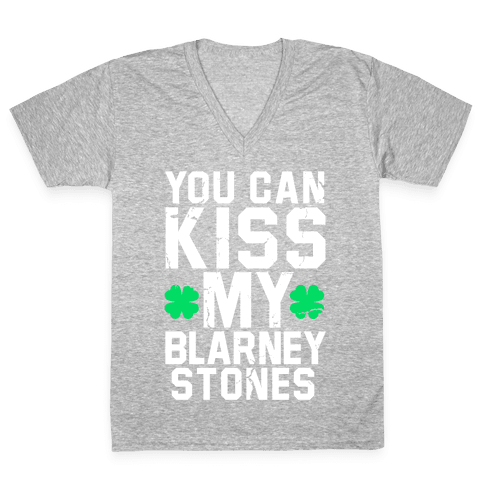 You Can Kiss My Blarney Stones V-Neck Tee Shirt