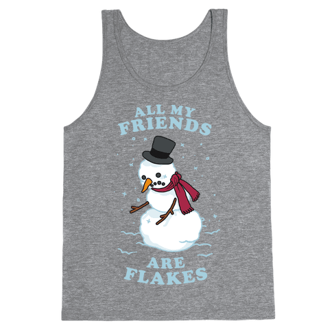 All My Friends Are Flakes Tank Top