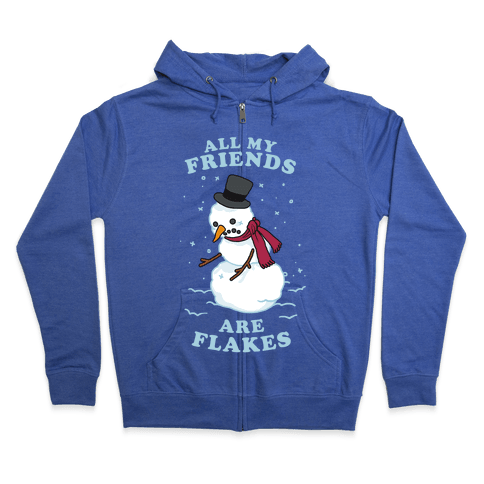 All My Friends Are Flakes Zip Hoodie