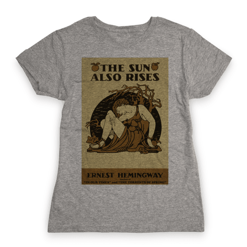 The Sun Also Rises Womens T-Shirt