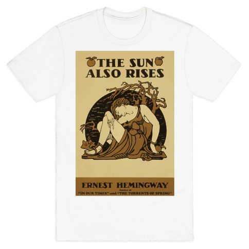 The Sun Also Rises Mens T-Shirt