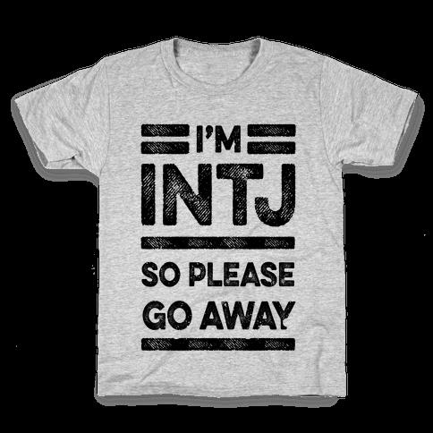 INTJ Personality Please Go Away Kids T-Shirt