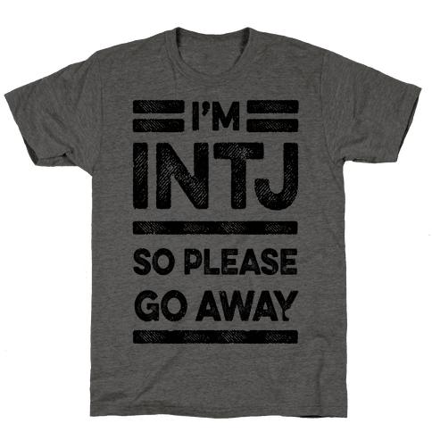INTJ Personality Please Go Away Mens T-Shirt