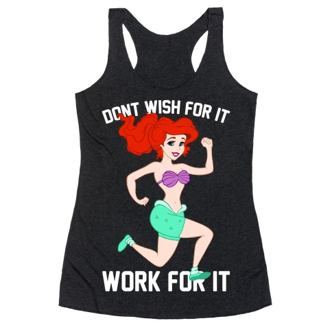 Don't Wish For It Work For It Racerback Tank Top