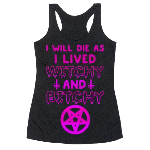 Witchy and Bitchy Racerback Tank Top