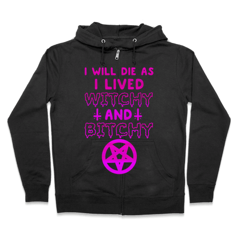 Witchy and Bitchy Zip Hoodie